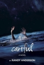 Review of Careful – A Novel, By RandyAnderson
