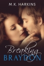 Book Review: Breaking Braydon By MK Harkins